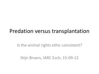 Predation  versus  transplantation