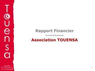 Rapport Financier ---------- A ssociation  TOUENSA