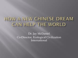 How a New Chinese Dream Can Help the World