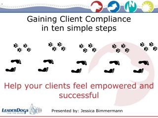 Gaining Client Compliance in ten simple steps