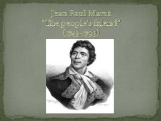 "Jean Paul Marat ""The people's friend"" (1743-1793)"