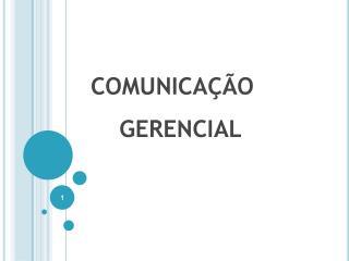 COMUNICA  O      GERENCIAL