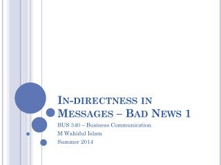 In-directness in Messages –  Bad  News 1