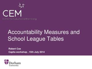 Accountability Measures and School League Tables
