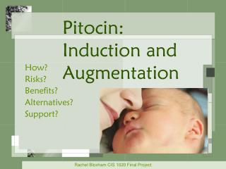 Pitocin : Induction and Augmentation