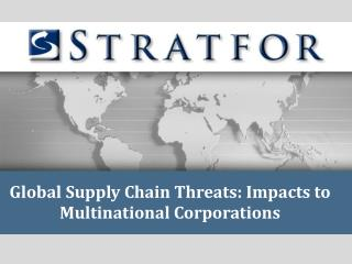 Global Supply Chain Threats: Impacts to Multinational Corporations