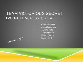 Team  Victorious Secret Launch Readiness Review