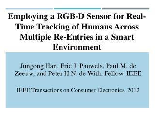 Jungong  Han, Eric J.  Pauwels , Paul M. de  Zeeuw ,  and  Peter H.N. de With, Fellow, IEEE