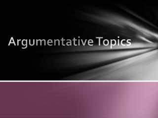 Argumentative Topics