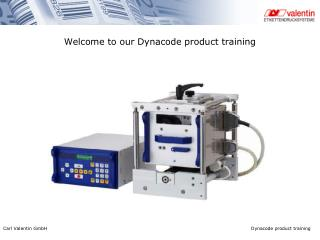 Welcome to our Dynacode product training