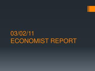 03/02/11 ECONOMIST REPORT