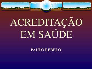 ACREDITA  O EM SA DE