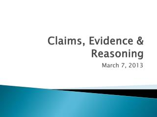 Claims, Evidence & Reasoning