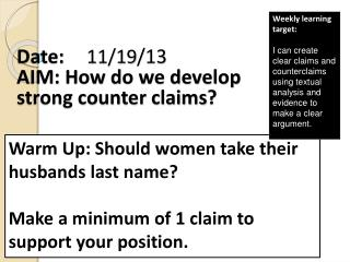 Date: 11/19 /13 AIM: How  do we develop strong counter claims ?