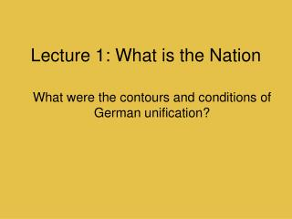 Lecture  1: What is the Nation