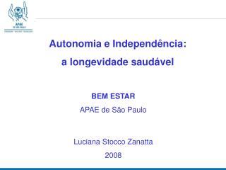 Autonomia e Independ ncia: a longevidade saud vel