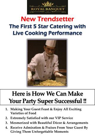 Making  Your Guest Feast & Enjoy  All  Exciting Varieties of Food