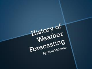 History of Weather Forecasting