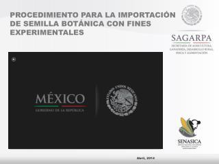 PROCEDIMIENTO PARA LA IMPORTACIÓN  DE SEMILLA BOTÁNICA CON FINES EXPERIMENTALES