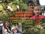 Calendario productivo socio cultural  construcci n permanente del curr culo local en la escuela venezolana  Livio Rangel
