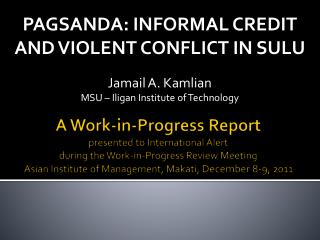 PAGSANDA: INFORMAL CREDIT AND VIOLENT CONFLICT IN SULU Jamail  A.  Kamlian