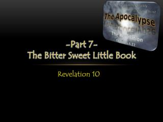 -Part  7- The  Bitter Sweet Little Book