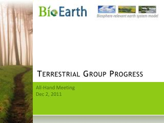Terrestrial Group Progress