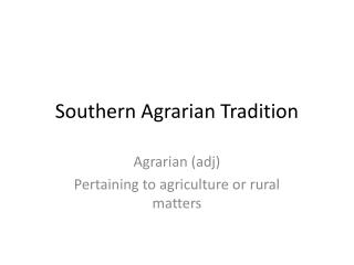 Southern Agrarian Tradition
