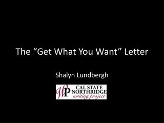 """The """"Get What You Want"""" Letter"""