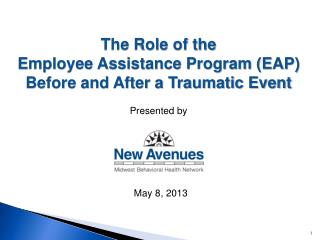 The Role of the  Employee Assistance Program (EAP) Before and After a Traumatic Event