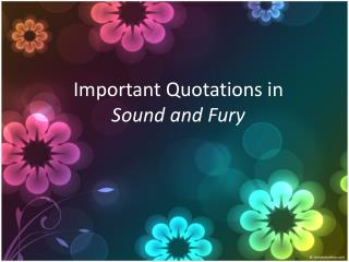 Important Quotations  in Sound and Fury