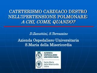 CATETERISMO CARDIACO DESTRO NELL IPERTENSIONE POLMONARE: A CHI, COME, QUANDO