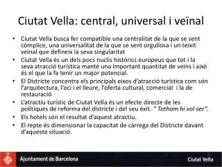 Ciutat Vella: central, universal i veïnal