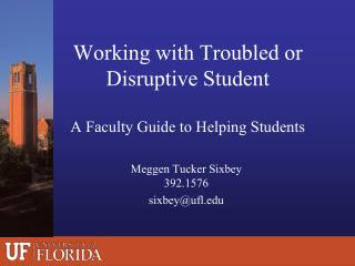 Working with Troubled or Disruptive Student A Faculty Guide to Helping Students