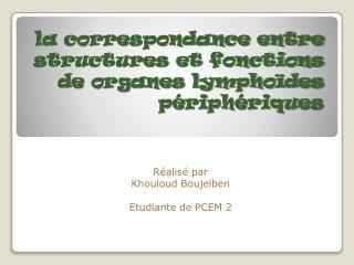 la correspondance entre structures et fonctions de organes lympho�des p�riph�riques