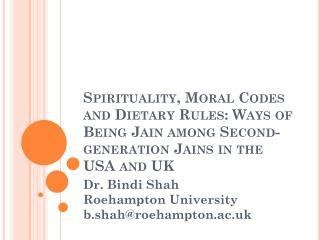 Dr. Bindi Shah Roehampton University b.shah@roehampton.ac.uk