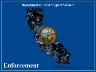 To provide an overview of Child Support enforcement actions and State regulatory concepts