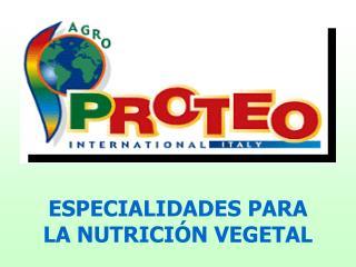 ESPECIALIDADES PARA LA NUTRICIÓN VEGETAL