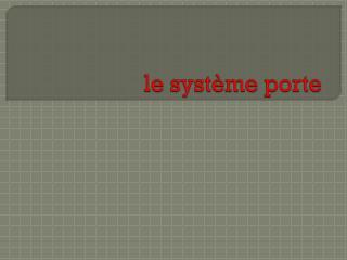 le système porte