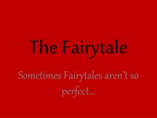 The Fairytale