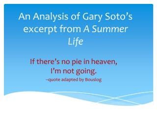 An Analysis of Gary Soto's excerpt from  A Summer Life