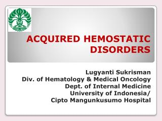 ACQUIRED HEMOSTATIC  DISORDERS
