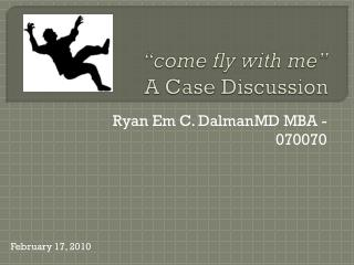"""come fly with me"" A Case Discussion"