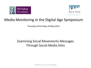 Media  Monitoring in the Digital Age Symposium Thursday 23 & Friday 24 May 2013