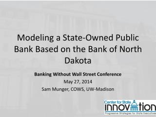 Modeling a State-Owned Public Bank Based on the Bank of North Dakota