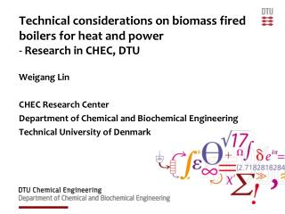 Technical considerations on biomass fired boilers for heat and power  - Research in CHEC, DTU