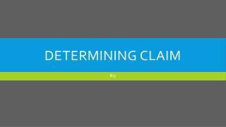 Determining Claim