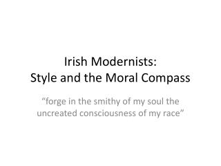 Irish Modernists: Style and the Moral Compass