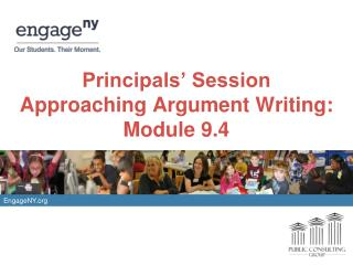 Principals' Session Approaching Argument Writing: Module 9.4