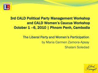 The Liberal Party and Women's Participation by Maria Carmen Zamora- Apsay Shalani  Soledad